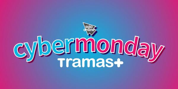 PROMO FINALIZADA Cyber Monday en Tramas