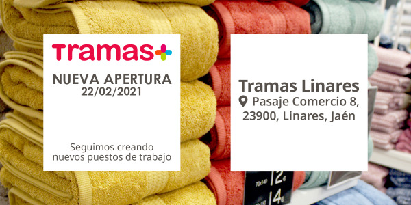 Nueva apertura Tienda Tramas: Linares, Jaén