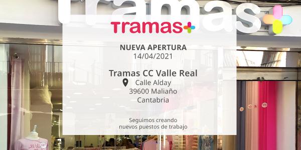 Nueva apertura de tienda Tramas: Centro Comercial Valle Real en Maliaño, Cantabria